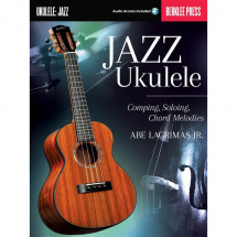 MusicSales - Jazz Ukulele: Comping, Soloing, Chord Melodies - Jazz Ukulele: Comping, Soloing, Chord Melodies