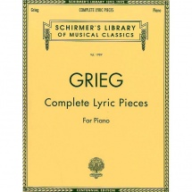 G. Schirmer - Edvard Grieg: Complete Lyric Pieces For Piano